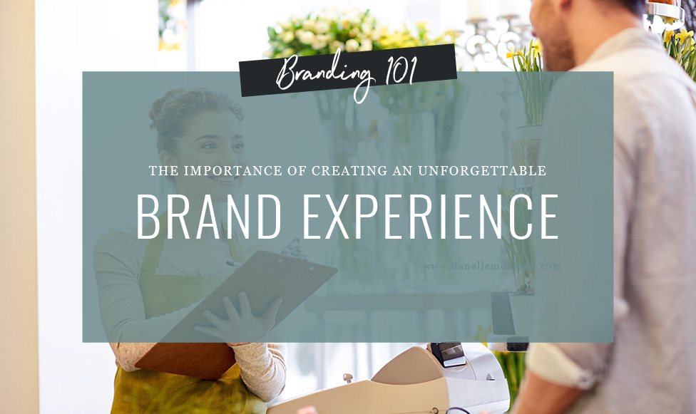 The Importance of Creating an Unforgettable Brand Experience