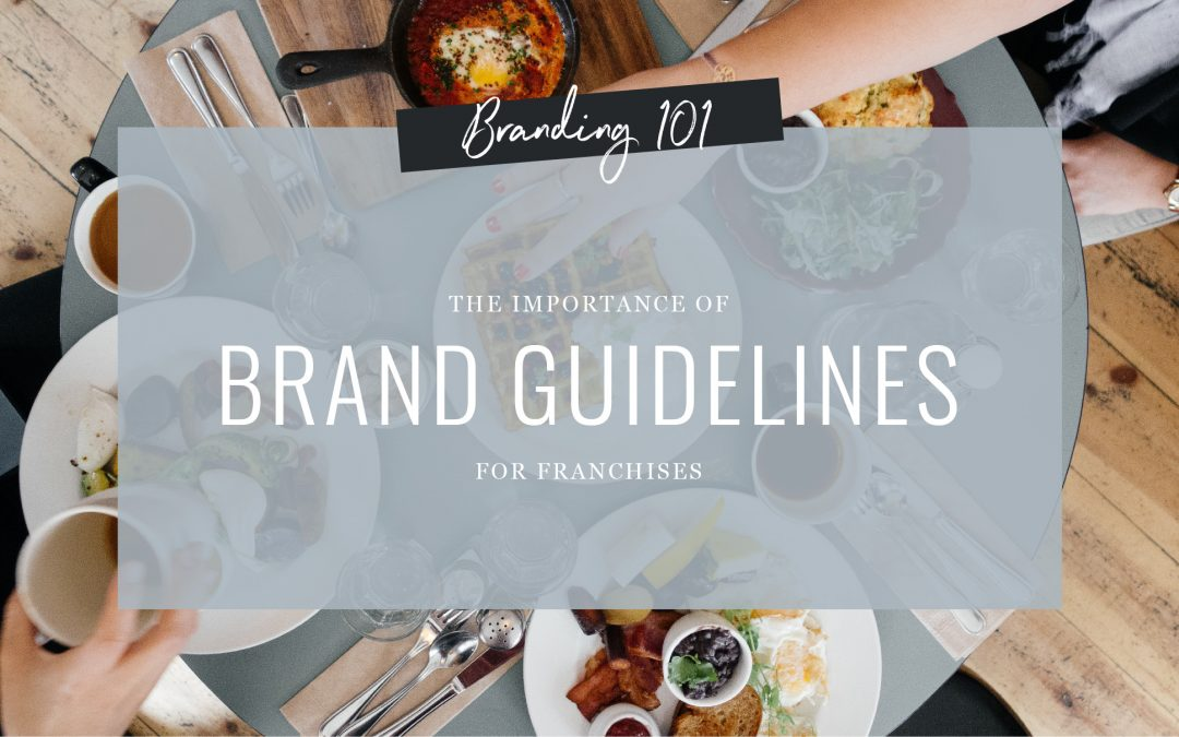 Franchising? Create Brand Guidelines