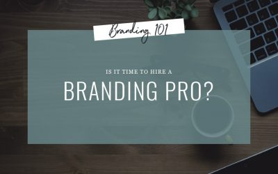 Is it Time to Hire a Branding Pro?